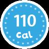 I'm only 110 calories per serving